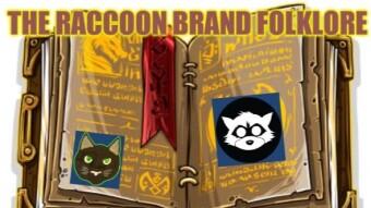 WAX mysterious wildlife - Raccoon Brand Folklore
