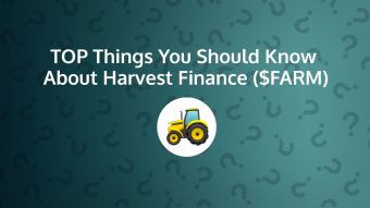 Top Things You Should Know About Harvest Finance (FARM)