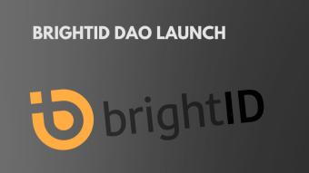 BrightID DAO Launch Today