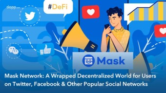 Mask Network: A Wrapped Decentralized World for Users on Twitter, Facebook & Other Popular Social Networks
