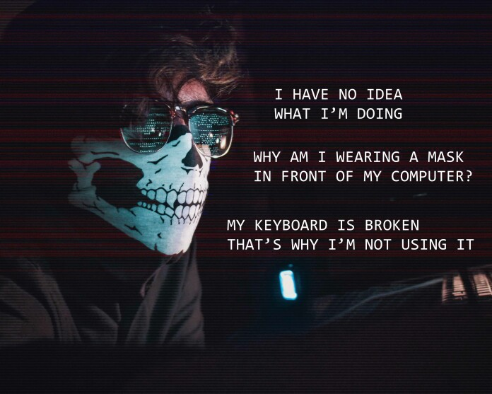 Hackers are not mask-wearing floofy-haired sunglasses-at-night doofuses.