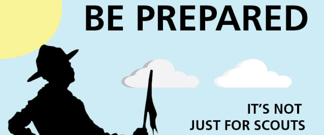 Not being prepared, is NOT an option.