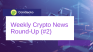 🚀 CoinGecko (#2) Weekly Crypto News Round-Up!