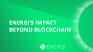 Energi's Impact - Beyond Blockchain