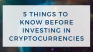 5 things to know before investing in cryptocurrencies