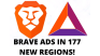 BRAVE ADS WILL BE AVAILABLE IN A NEW COUNTRIES (177 REGIONS)!!!