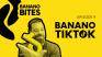 'Banano Bites' Episode 9: BANANO GoingTiktok