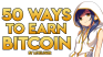 Over 50 Ways to Earn Bitcoin
