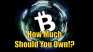 How Much Bitcoin Should You Own!?