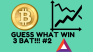 GUESS WHAT WIN  3 BAT #2 (and edition #1 winners)