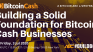 Building a Solid Foundation for Bitcoin Cash Businesses: a Bitcoin ABC Livestream Fri 3 jul 13:00 UTC