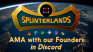 AMA (Ask Me Anything) with Splinterlands Founders - 7/10 3pm EST - Splinterlands Discord Server