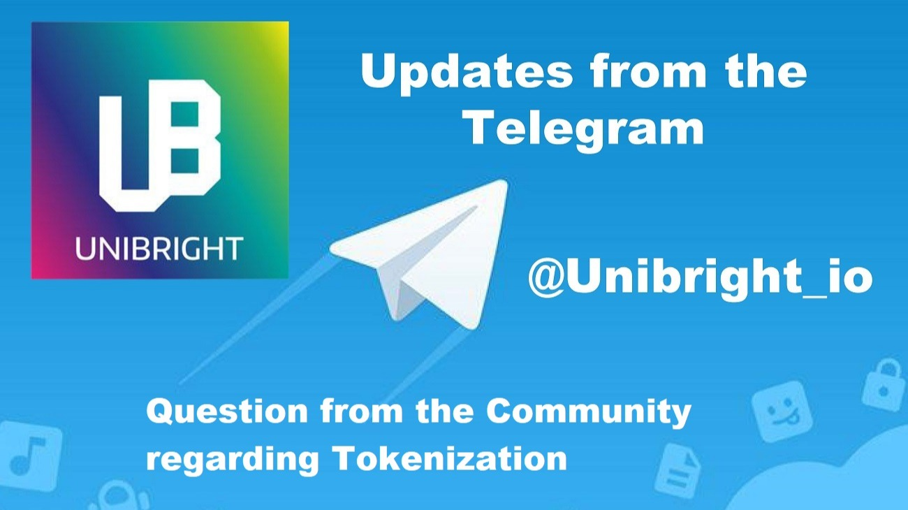 Unibright - 25th of September 2019 - Question from the Community regarding Tokenization