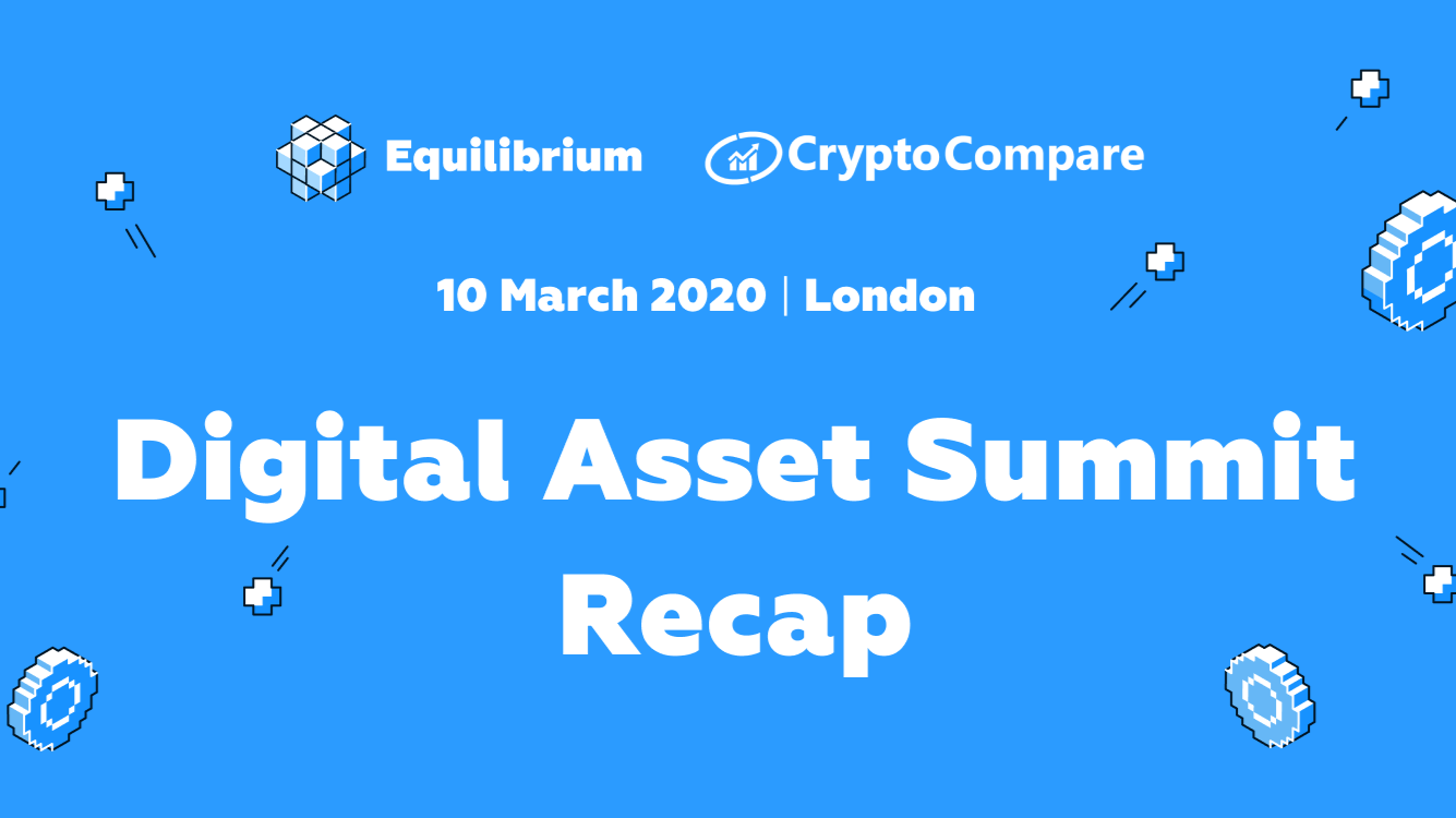 Equilibrium co-hosted the DeFi stage at CryptoCompare Digital Asset Summit in London on March 10