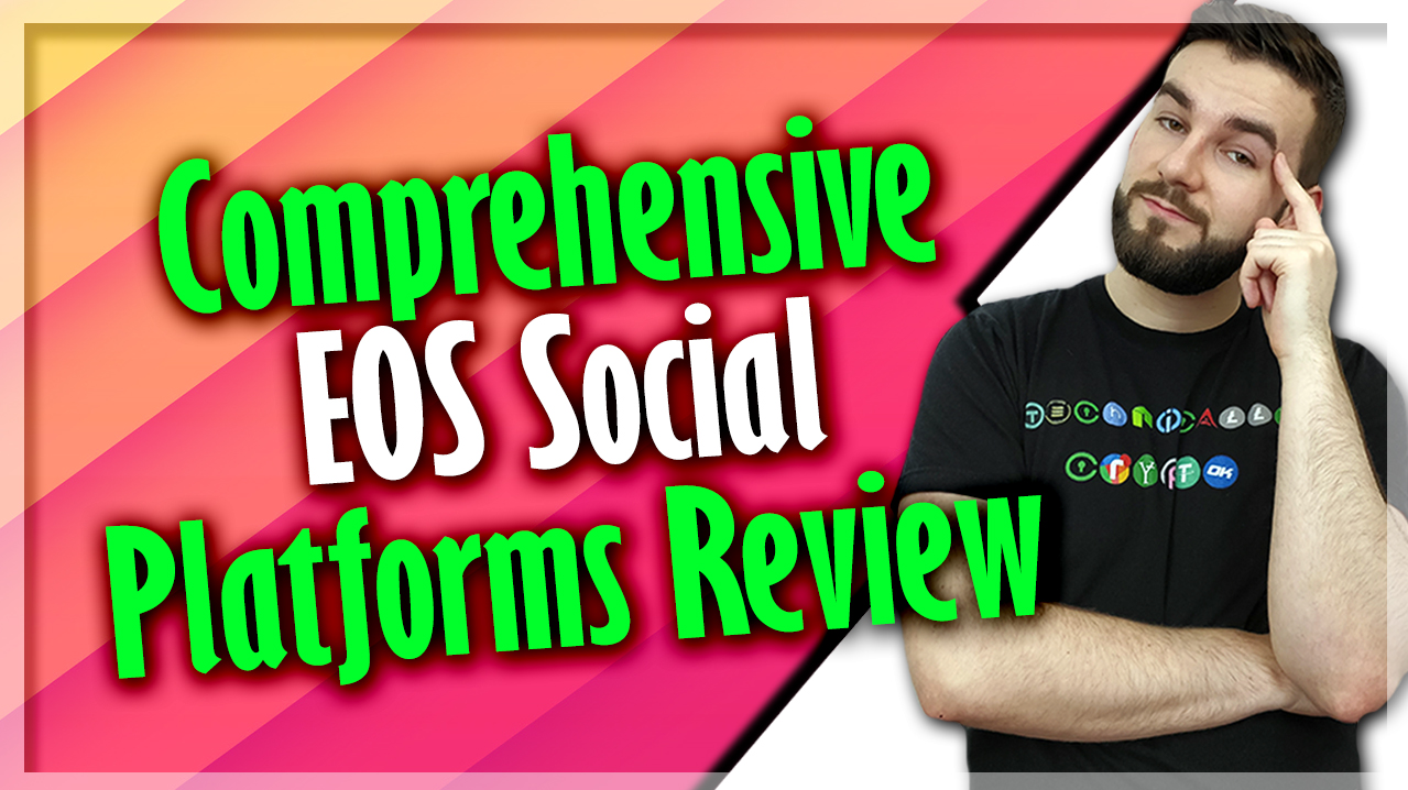 Comprehensive EOS Social Platforms Review