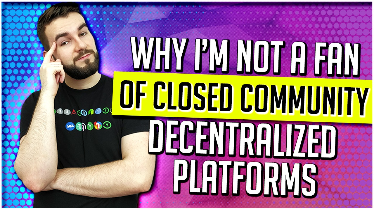 Someone asked me to make a video as to why I'm not a fan of closed community decentralized platforms that tend to typically r