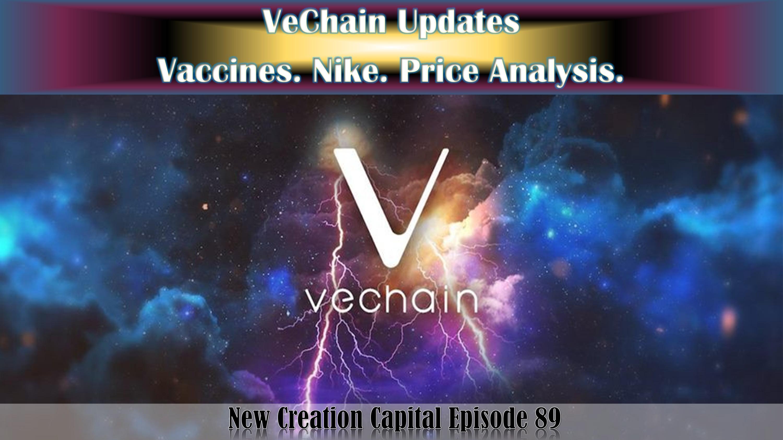 Episode 89: VeChain Updates. Vaccines. Nike. Price Analysis