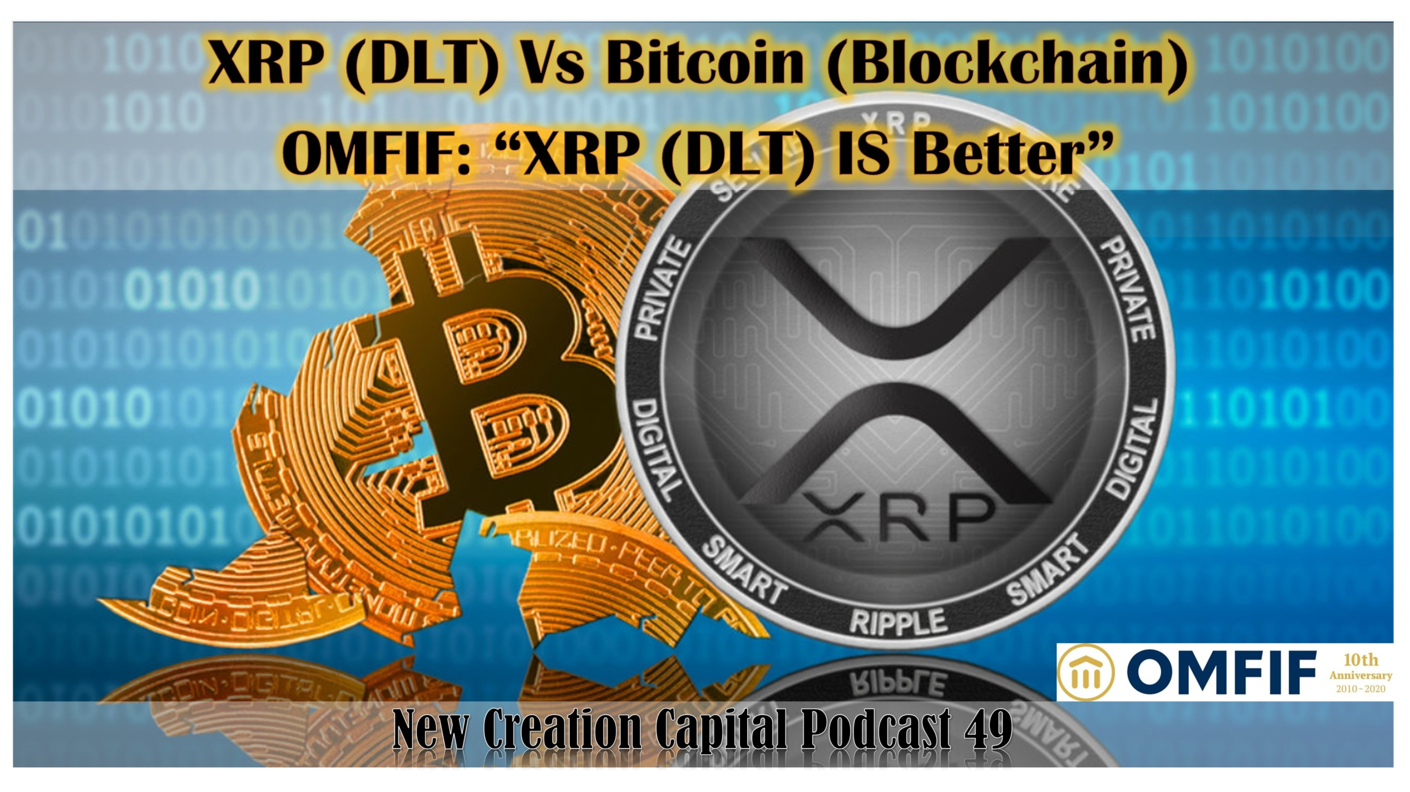 New Creation Capital Podcast Episode 49 XRP Vs Bitcoin