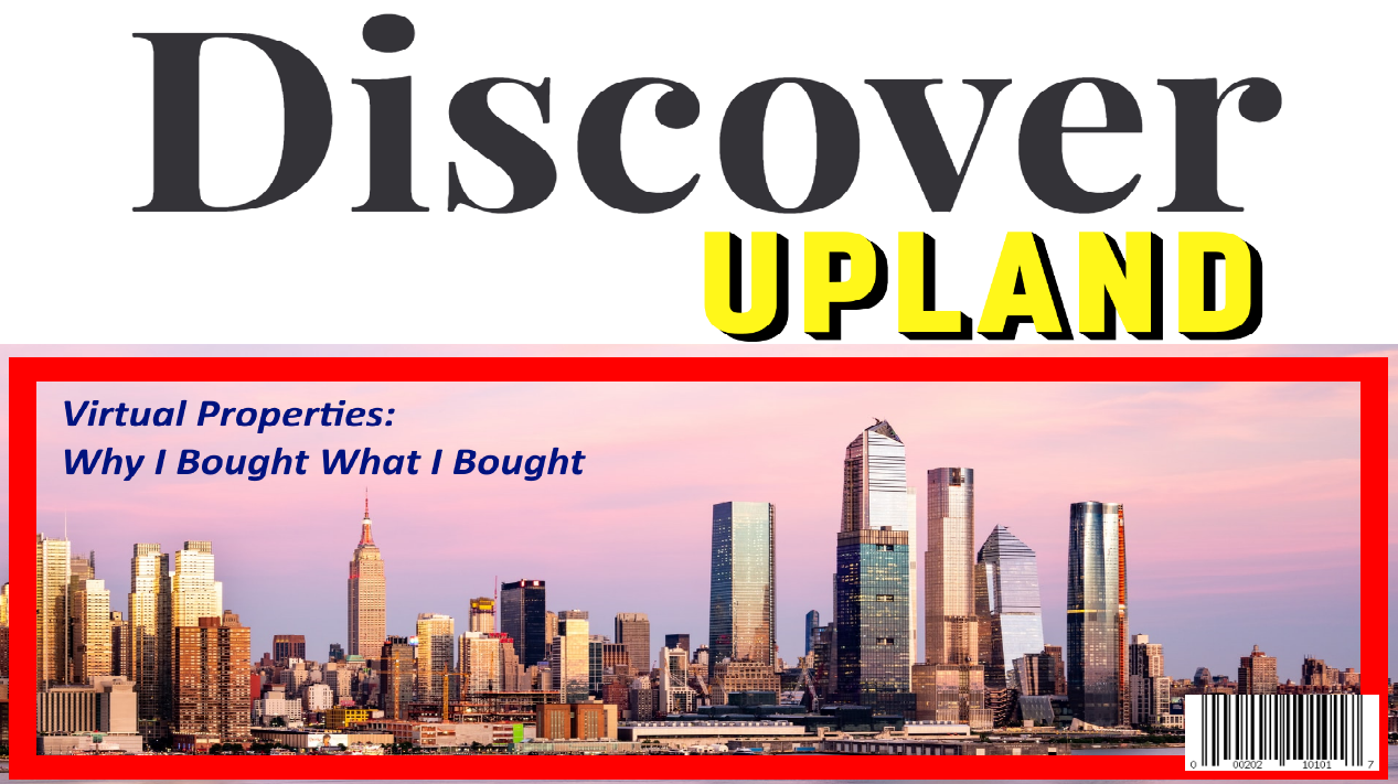 Discover Upland - Virtual Properties: Why I Bought What I Bought