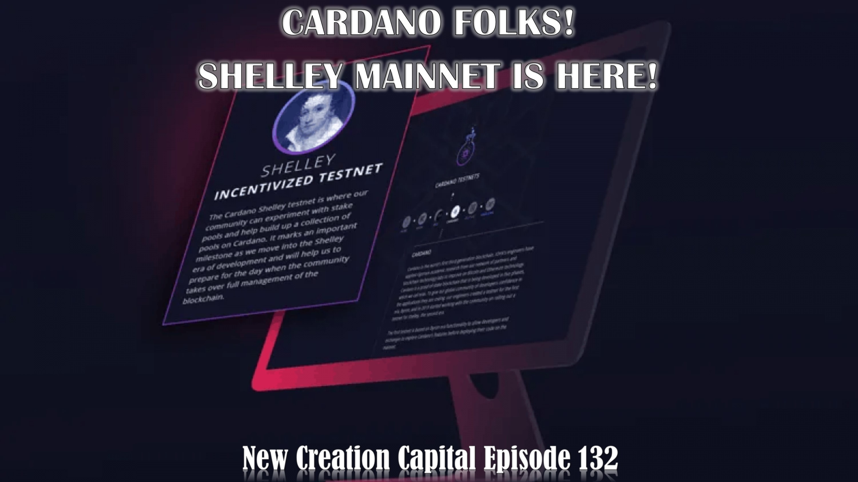 Episode 132: Cardano Folks! Shelley Mainnet is Here!
