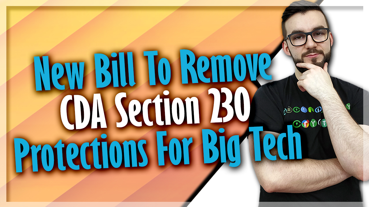 New Bill To Remove CDA Section 230 Protections For Big Tech