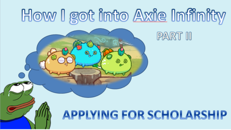 """Titled, """"How I got into Axie Infinity Part 2"""". includes an image og pepe praying for axie."""