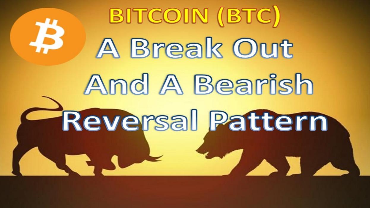 BITCOIN (BTC) | A Break Out And A Bearish Reversal Pattern