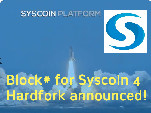 Block Height # for Syscoin 4 Hardfork just Announced - and it is Sooner than Expected!