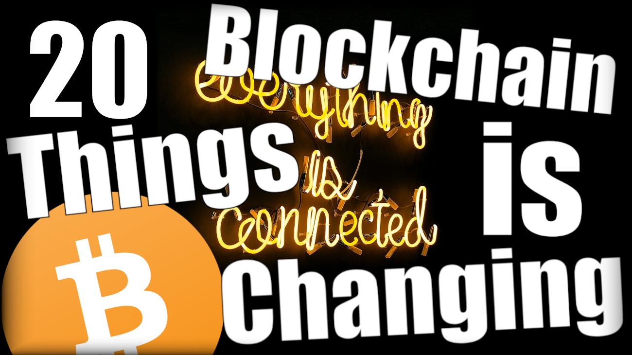 20 things blockchain and bitcoin will change trevor balthrop