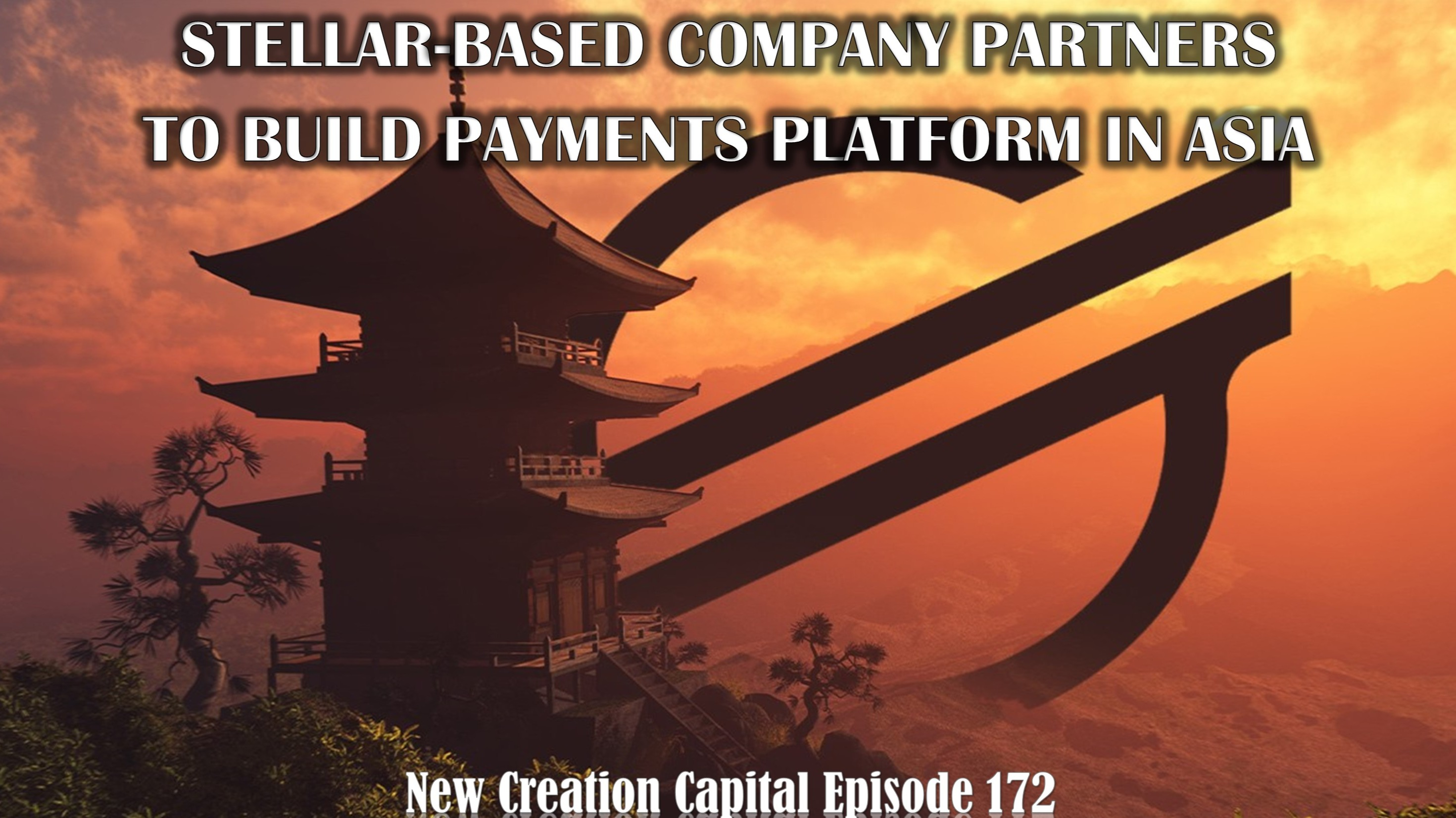 Episode 172: ✨⭐🌟 Stellar-Based Company Partners to Build Payments Platform in Asia 💲