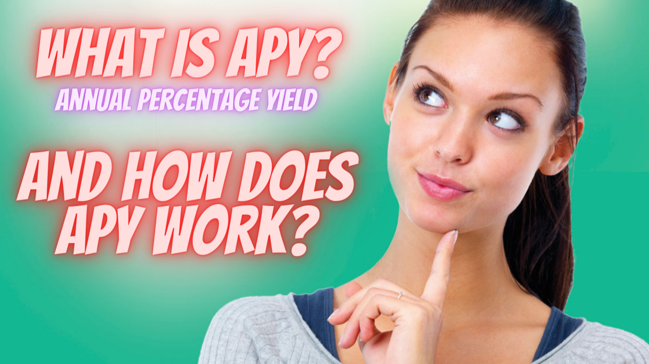 What is Annual Percentage Yield (APY) and How Does it Work? Savings Accounts, CD and Crypto Staking!