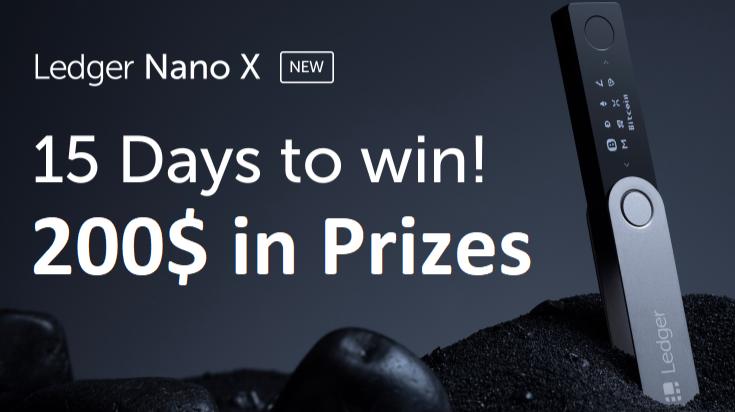 Ledger Nano X and 200$ in Prizes