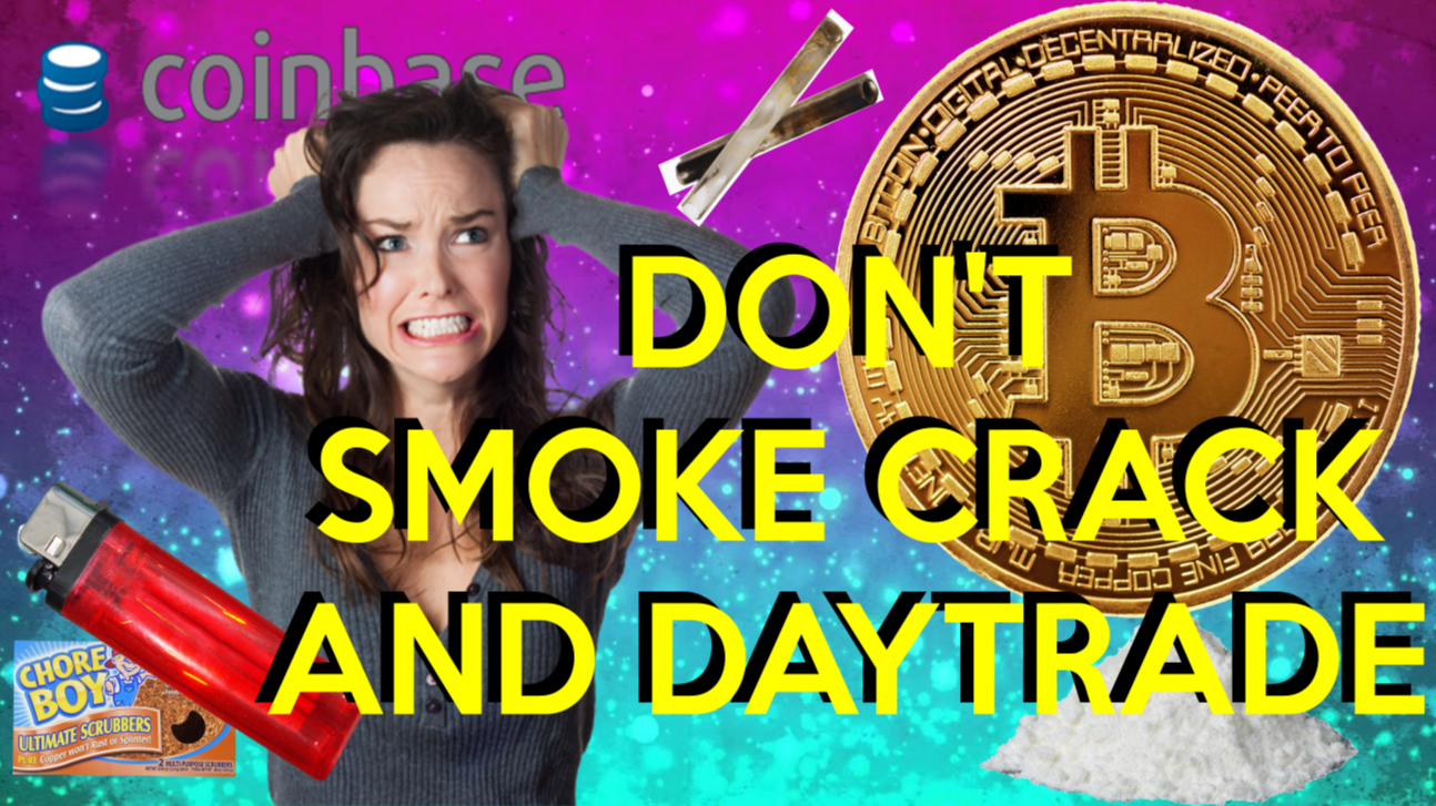 Don't Smoke Crack and Daytrade
