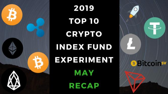 EXPERIMENT - Tracking 2019 Top Ten Cryptocurrencies – Month Twenty-Nine - UP +459%