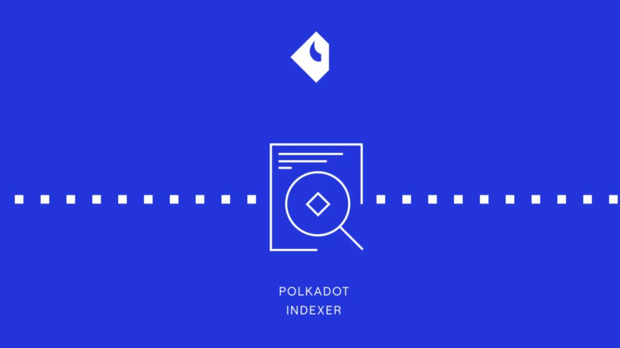 Polkadot Indexer - An API released for Polkadot and Kusama Network