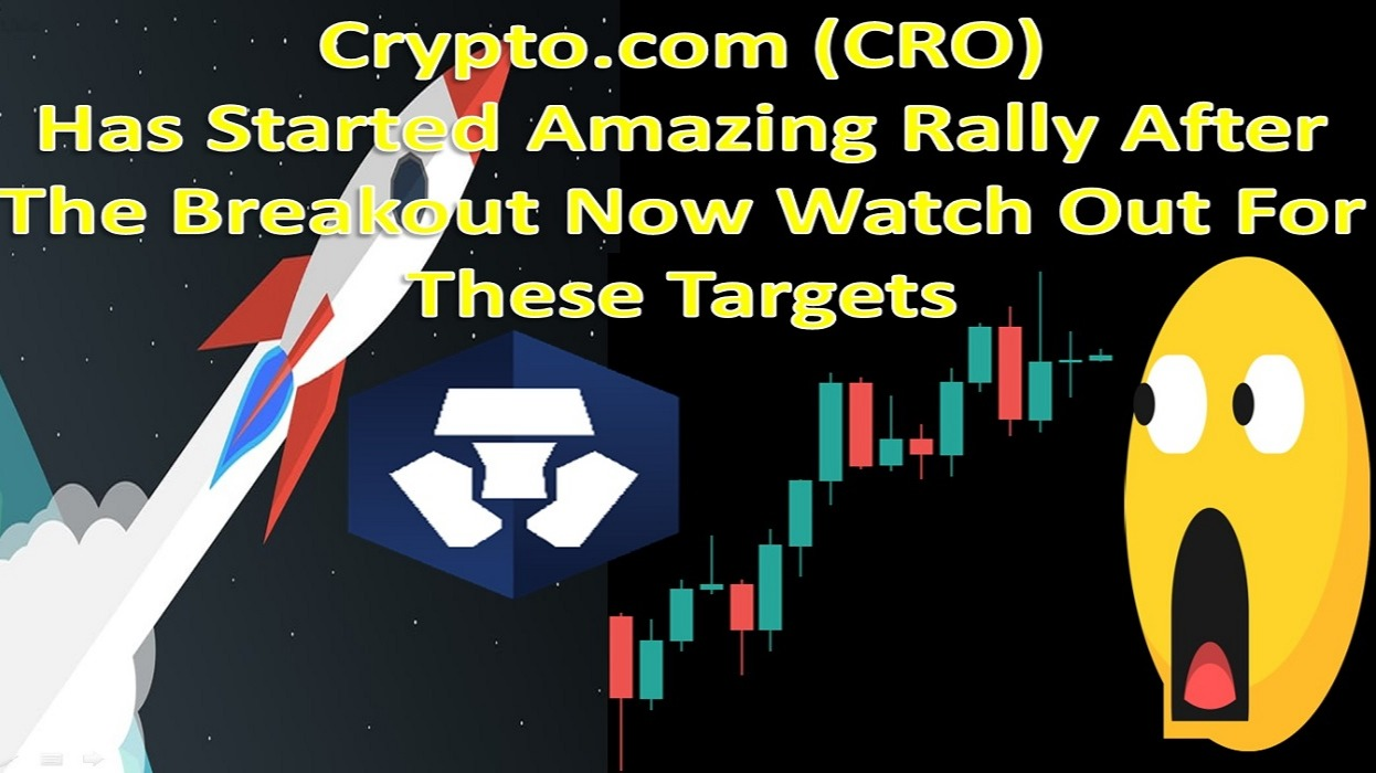 Crypto.com (CRO) Has Started Amazing Rally After The Breakout Now Watch Out For These Targets