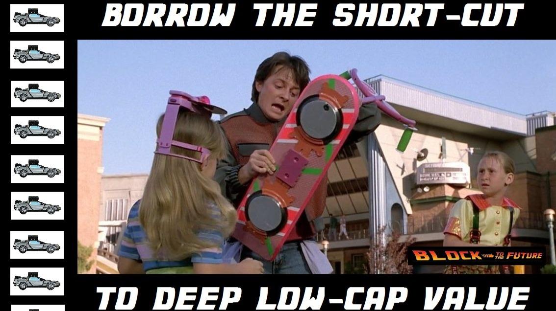 borrow the short-cut to deep low-cap value