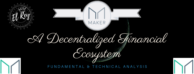MakerDAO - A Decentralized Financial Ecosystem - Technical + Fundamental Analysis