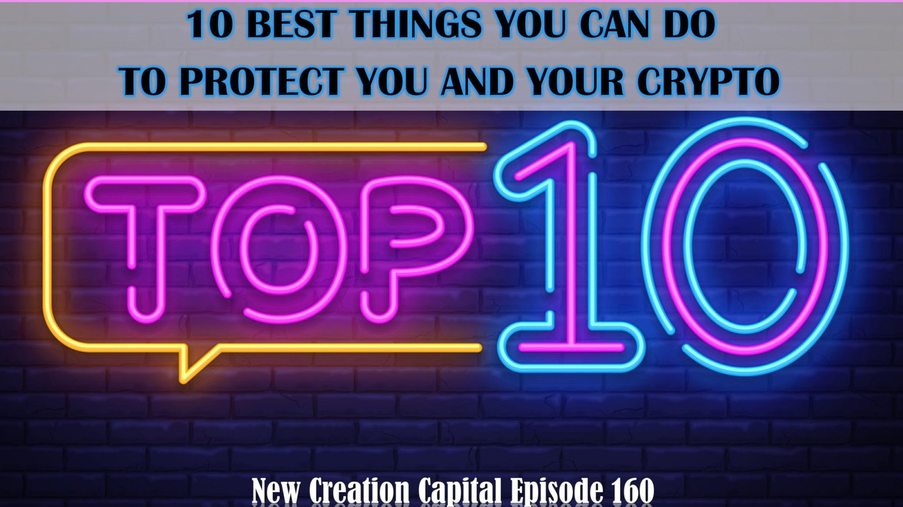 Episode 160: Brian Brooks On CNN,  10 Things You Can Do To Protect Your Money & Your Crypto