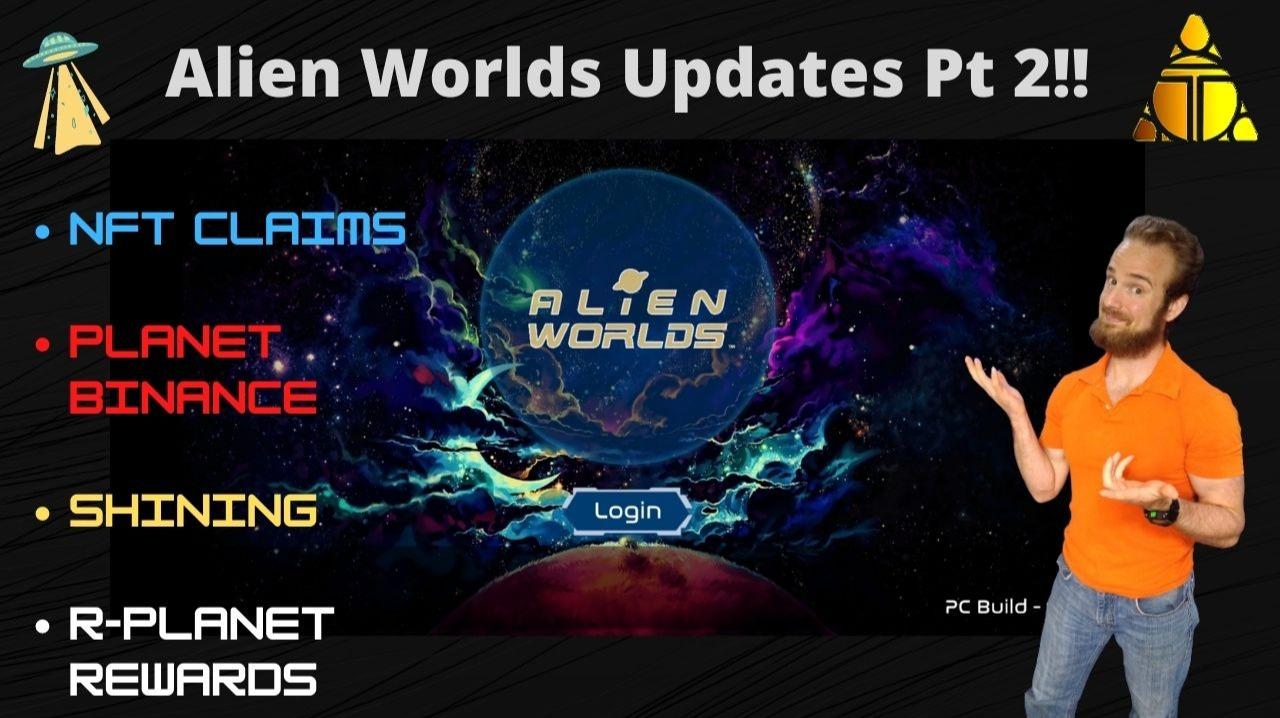 Alien Worlds Updates: Planet Binance, Staking, NFT Claim Process