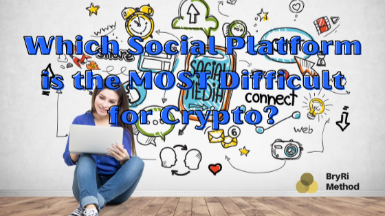 Which Social Platform is the MOST Difficult for Crypto?