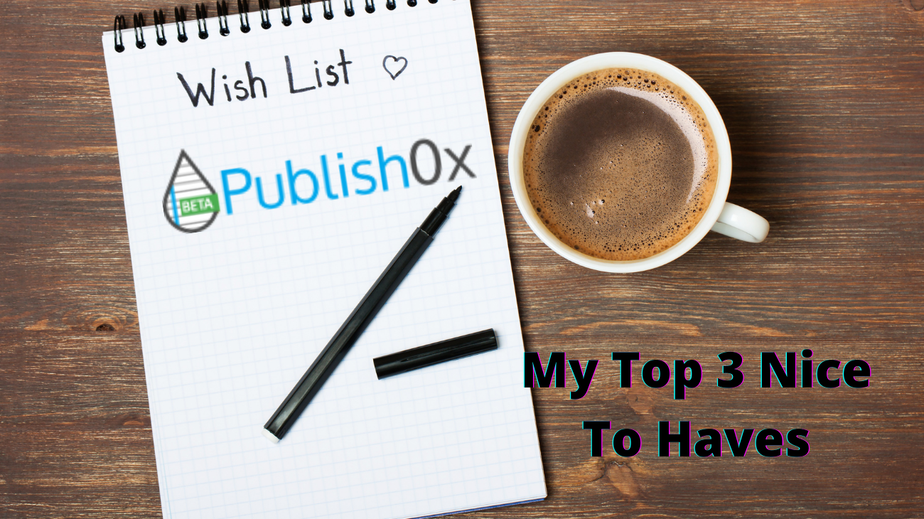 my-top-3-wish-list-for-publish0x