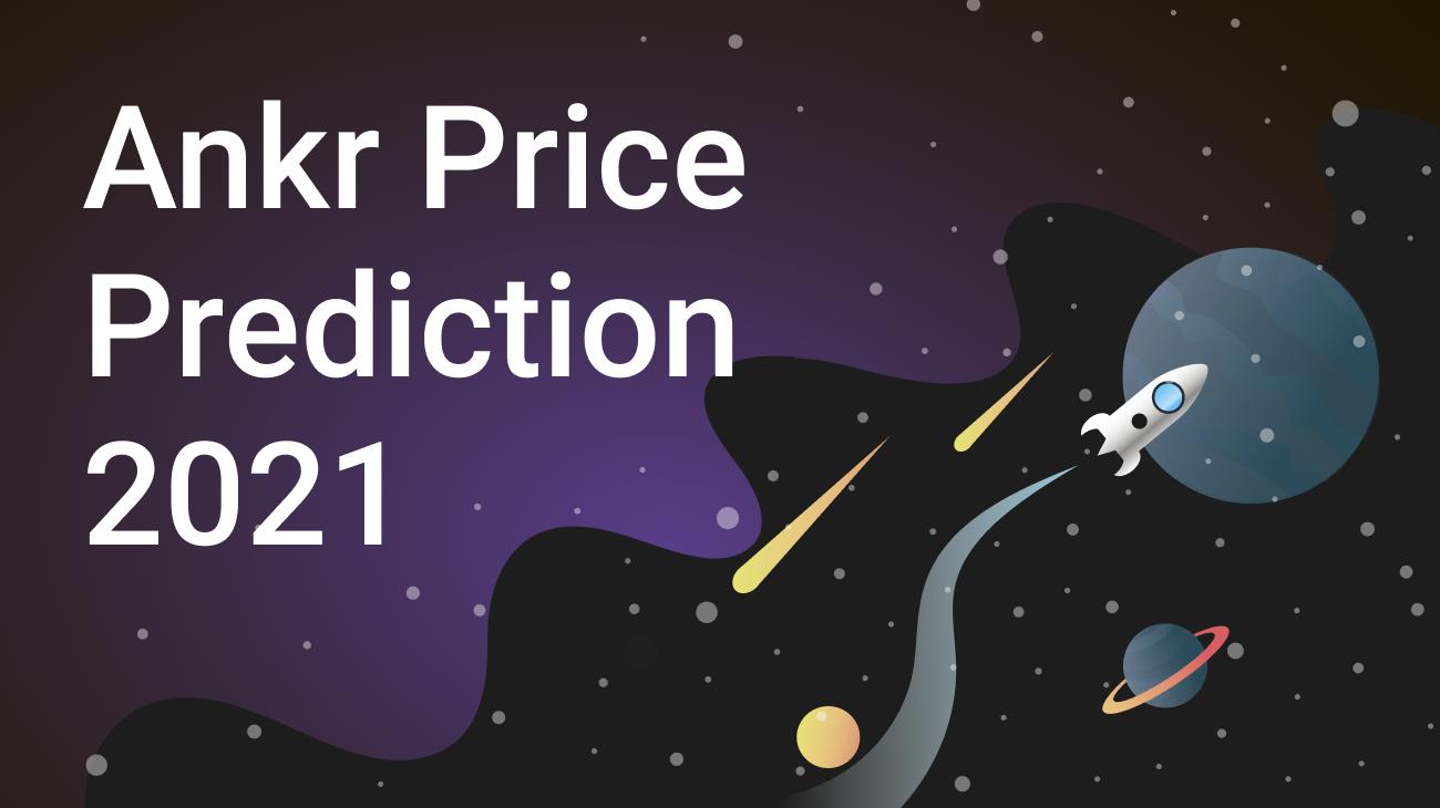 ANKR Price Prediction 2021–2025