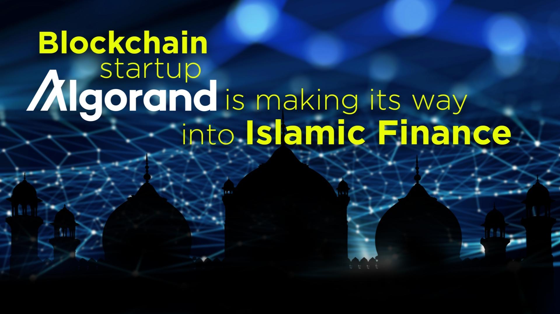 Blockchain startup Algorand is making its way into Islamic finance
