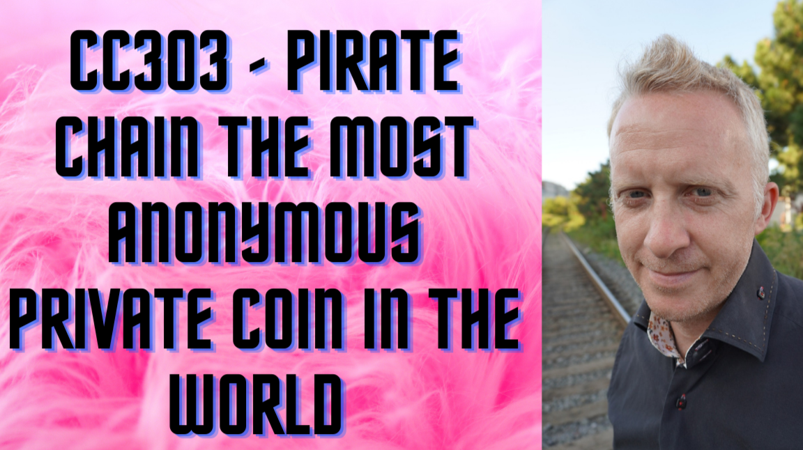 CC303 - Pirate Chain The Most Anonymous Private Coin in The World