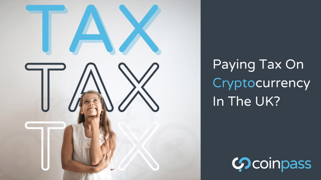 Do You Have To Pay Tax On Cryptocurrency In The UK?