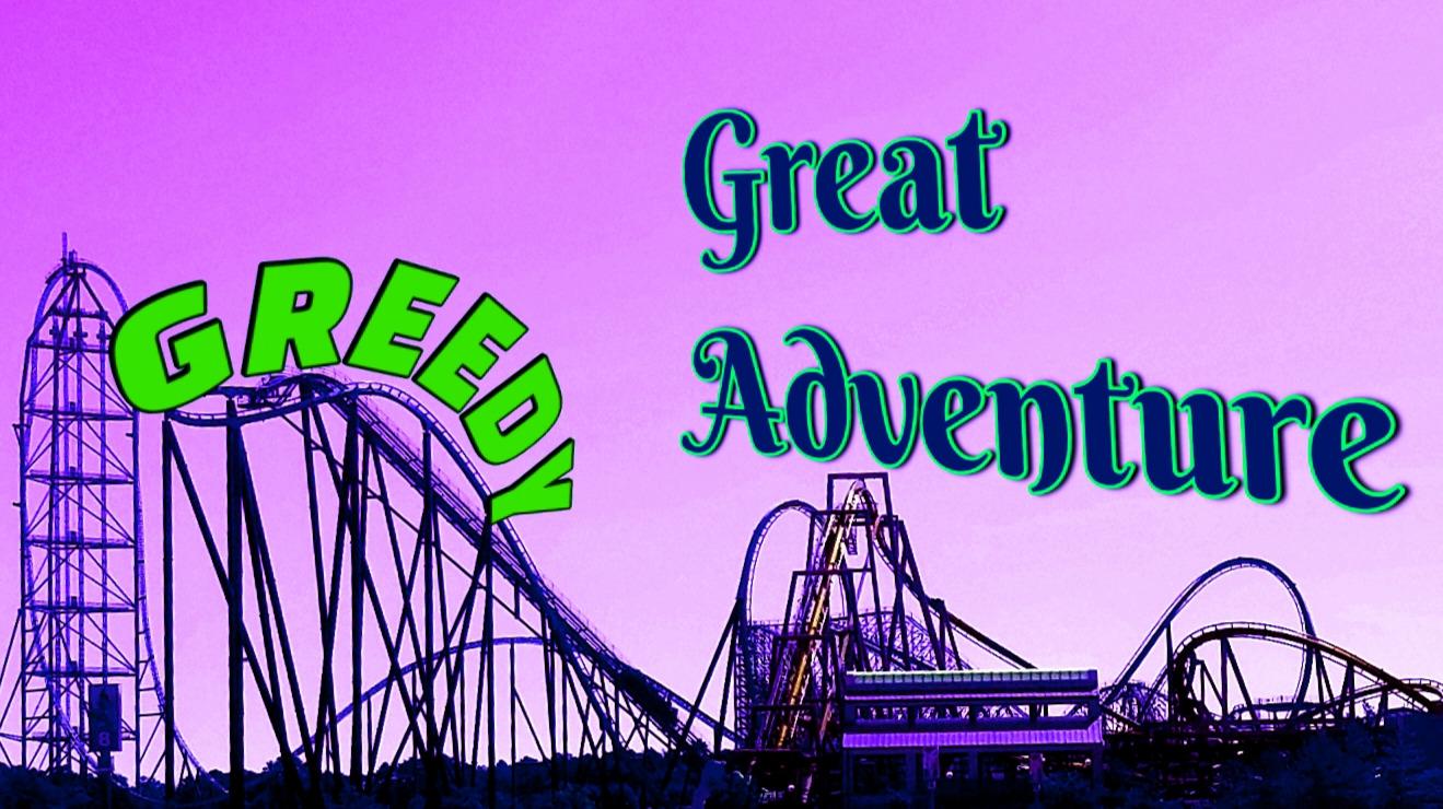 Greedy Great Adventure