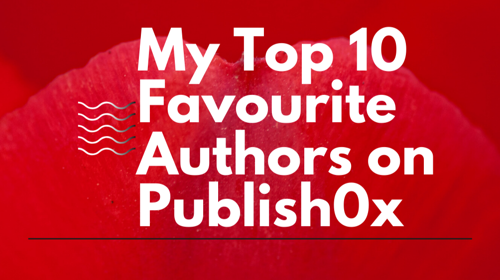 My Top 10 Favourite Authors on Publish0x