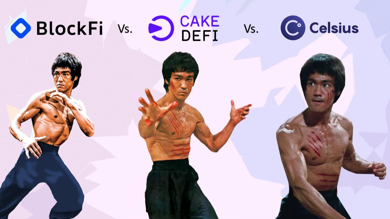 BlockFi Vs. Cake DeFi Vs. Celsius