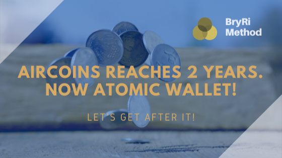 Aircoins reaches 2 years.  Now Atomic Wallet!